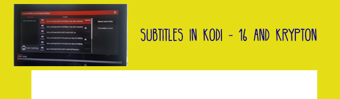 How to Use Subtitles in Kodi (v 16.1 & 17)