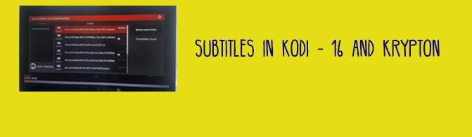 How to Use Subtitles in Kodi (v 16.1 & 17)