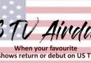 US TV Premiere Dates