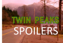Twin Peaks – Final Four Episodes Teasers/Spoilers – ENTER AT YOUR OWN RISK